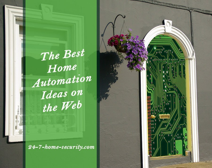 how to: 24 best home automation ideas - 24/7 home security