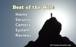 Best Of The Web Home Security Camera System Reviews