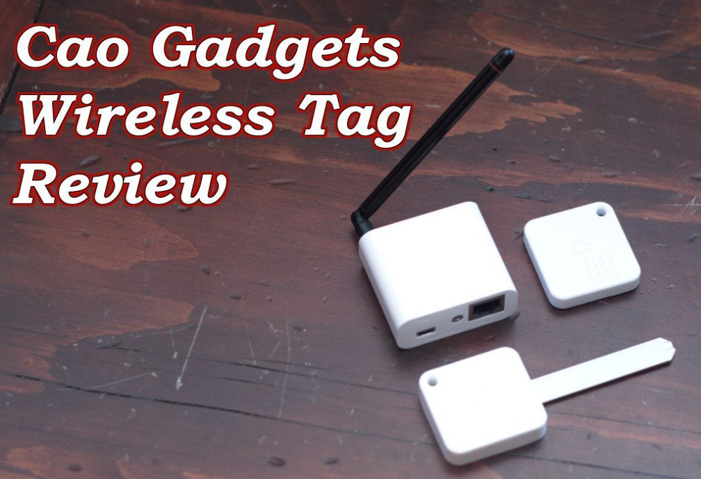 Cao Gadgets Wireless Sensor Tag Review