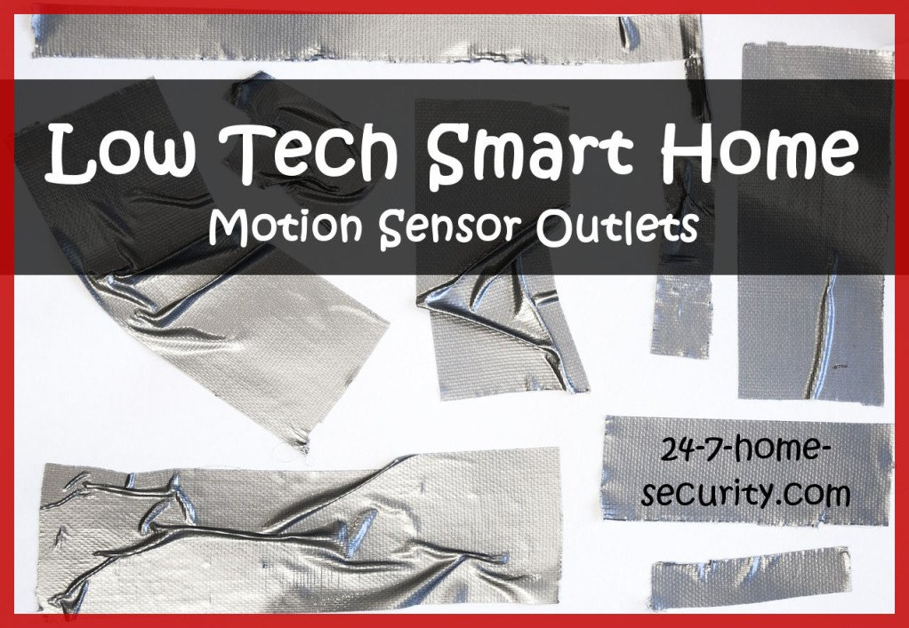 Cheap Smart home with Motion Sensor Outlets - Duct tape