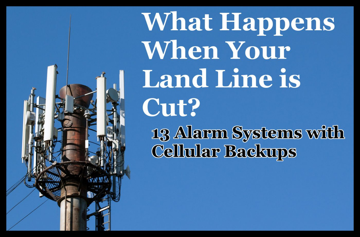 alarm systems with cellular backups