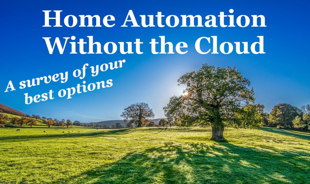 Home automation systems with no cloud