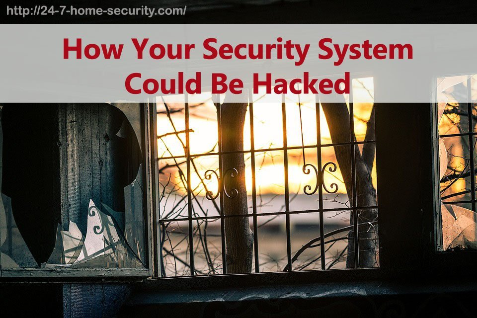 How Your Security System Could Be Hacked - 24/7 Home Security